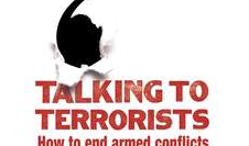 Jonathan Powell's new book, 'Talking to Terrorists: How to End Armed Conflicts', is published by Bodley Head on 2 October 2014.